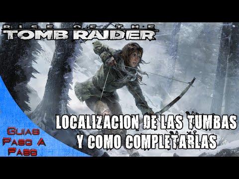 Rise of the Tomb Raider | Localización de todas las tumbas y como completarlas