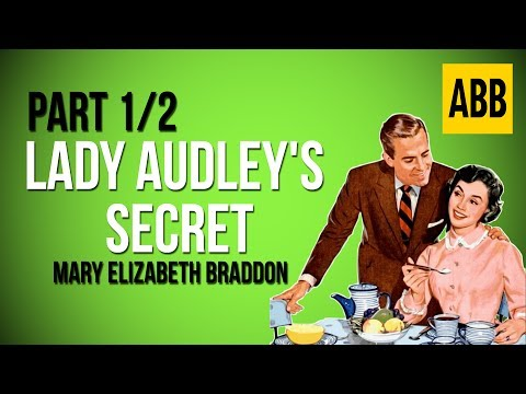 LADY AUDLEY'S SECRET: Mary Elizabeth Braddon - FULL AudioBook: Part 1/2