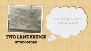 """Two Lane Bridge"" by Woodford"