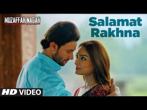 Salamat Rakhna Video Song | Muzaffarnagar - The Burning Love