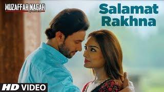 Salamat Rakhna Video Song   Muzaffarnagar - The Burning Love