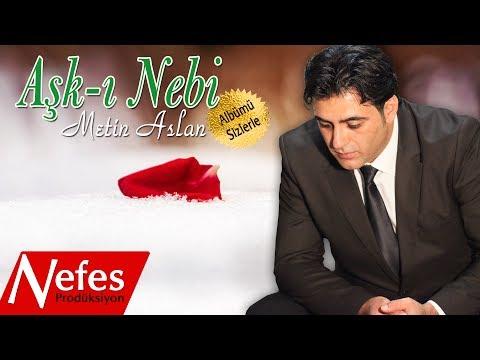 Metin Aslan - Aşk-ı Nebi - 2017 Yeni Albüm Tanıtımı