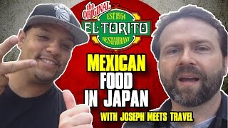 El Torito: Mexican Food in Tokyo | with Joseph Meets Travel