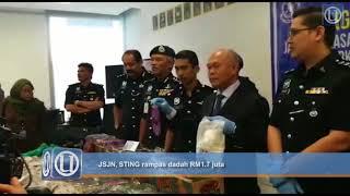JSJN, STING rampas dadah RM1.7 juta