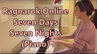 Ragnarok Online - Seven Days Seven Nights (Piano by Dolcemochi)