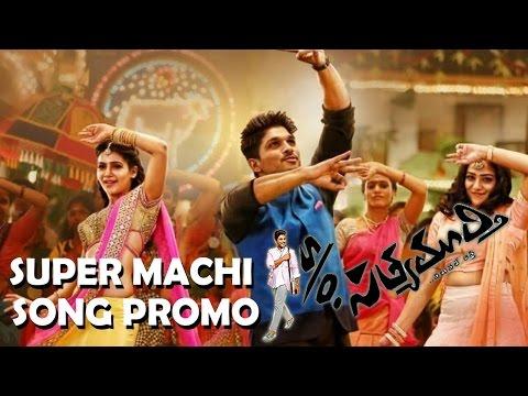 S/o Satyamurthy Song Trailer -Super Machi Song - Allu Arjun, Samantha, Trivikram