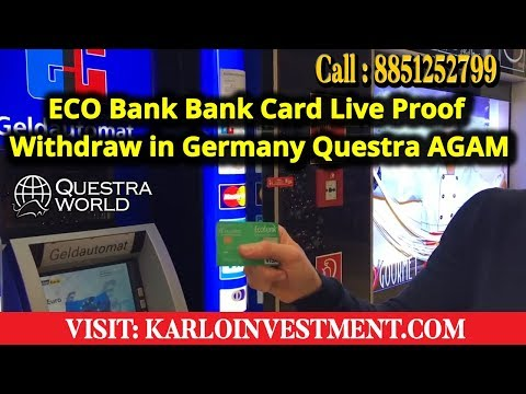 Live Video | ECO Bank  Card Proof Withdraw in Germany Questra AGAM, 2017