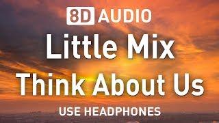 Download lagu Little Mix - Think About Us | 8D AUDIO 🎧