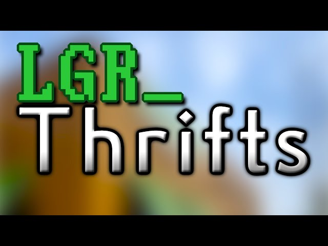 LGR - Thrifts [Ep.46] Back to RealThrifts