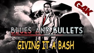 Giving it a Bash | Blues and Bullets