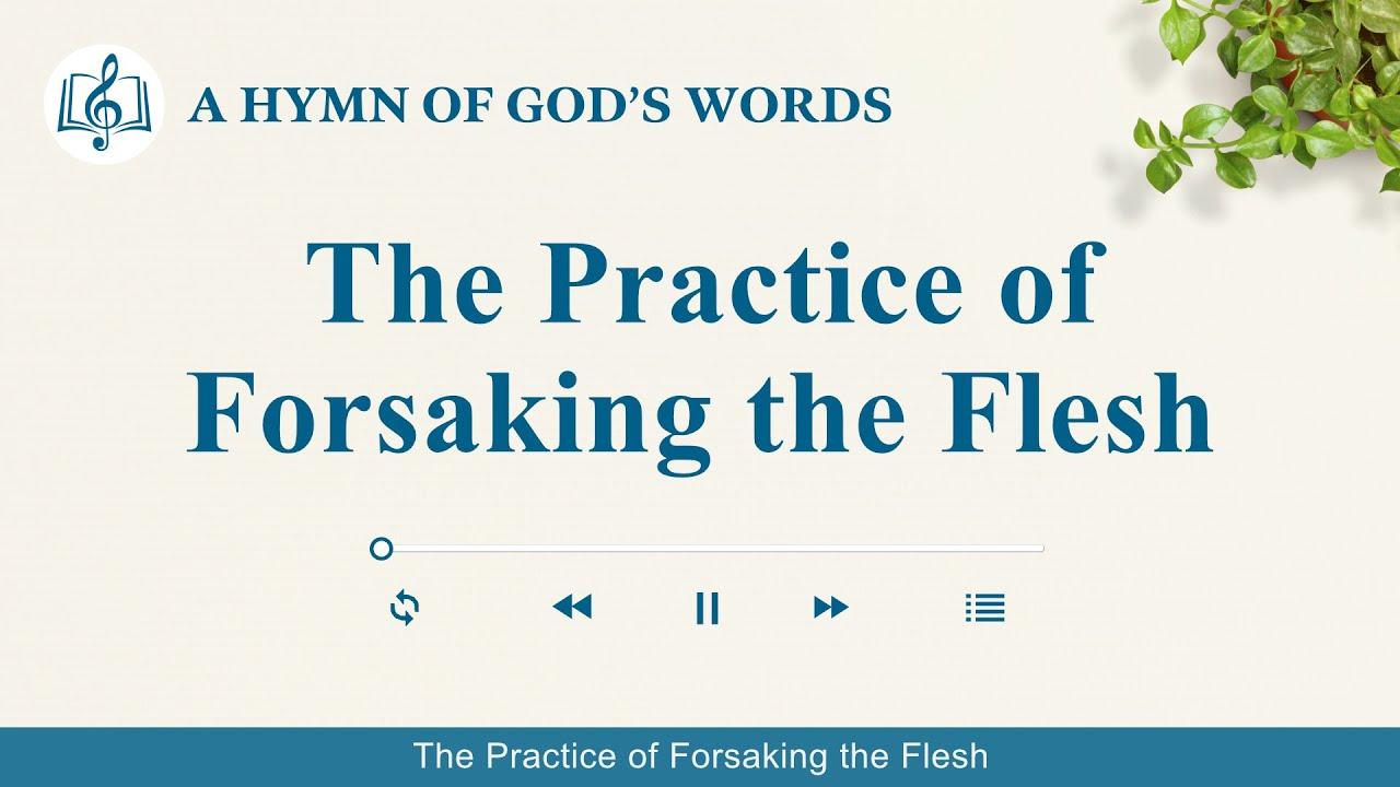 "2020 Christian Devotional Song   ""The Practice of Forsaking the Flesh"""