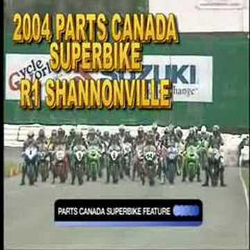 2004 PARTS CANADA SUPERBIKE CHAMPIONSHIP R1 SHANNONVILLE