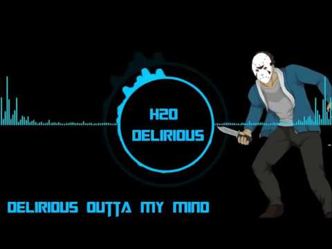 H2O Delirious I Am Delirious Outta My Mind 1 Hour Version