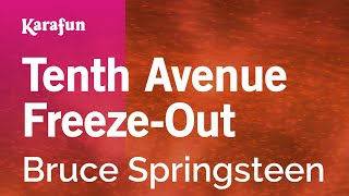 Karaoke Tenth Avenue Freeze-Out - Bruce Springsteen *
