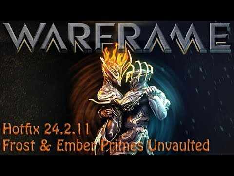 Warframe - Hotfix 24.2.11 Frost & Ember Primes Unvaulted thumbnail