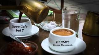 DJ JIMYS Mix Deep Cafe Vol 7