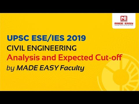 UPSC ESE/IES Prelims 2019 (Civil Engineering) analysis and expected cutoff by MADE EASY faculty