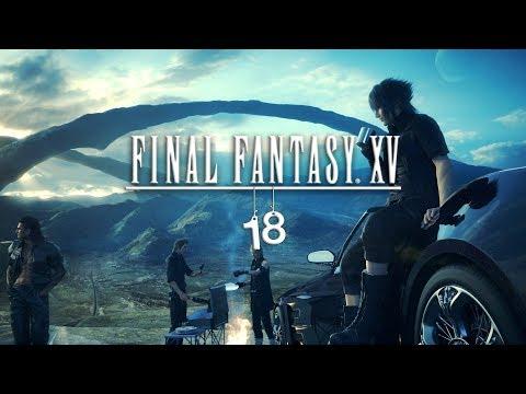 Final Fantasy XV - 18 - Dreams | Let's Play / Gameplay