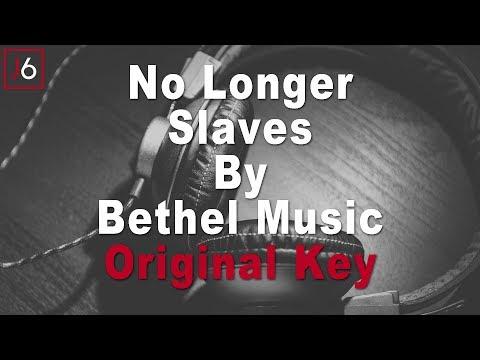 Bethel Music | No Longer Slaves Instrumental Music and Lyrics