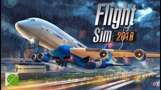 Flight Sim 2018 - Android Gameplay FHD