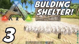 ARK Survival Evolved | E03 | Building a Shelter! (Gameplay / Playthrough / 1080p)