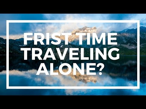 Traveling Alone For The First Time Tips & My First Experience