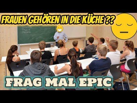 FRAUEN GEHÖREN EINFACH IN DIE KÜCHE.. | FRAG MAL EPIC - YouTube