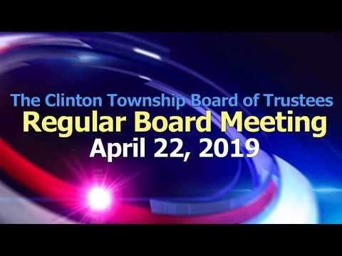 Clinton Township Board Meeting - April 22, 2019