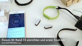 Xiaomi Mi Band 1S einrichten und erster Eindruck