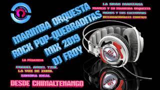 MARIMBA ORQUESTA ROCK POP QUEBRADITAS 2019 DJ FROY