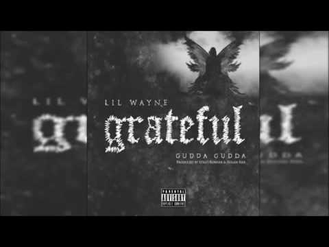 Lil Wayne - Grateful (Feat. Gudda Gudda) (Official Audio + Lyrics) 2016
