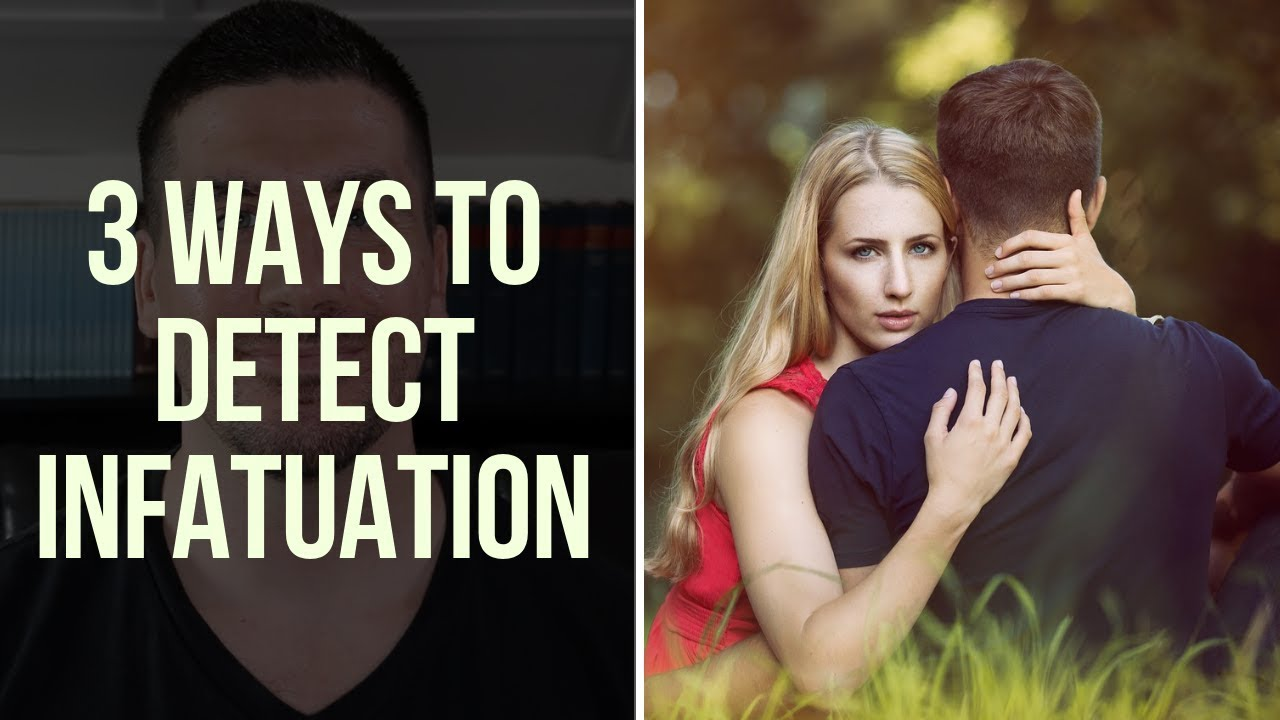 How to cope with infatuation