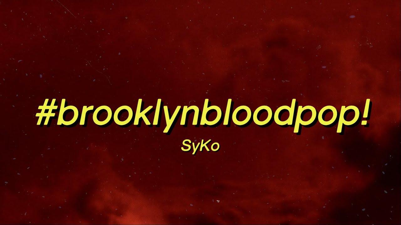 SyKo - #BrooklynBloodPop! (Lyrics) | blood blood blood tikok song