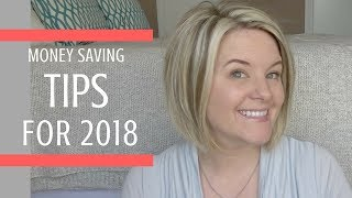 Tips & Tricks to Save More Money in 2018!!