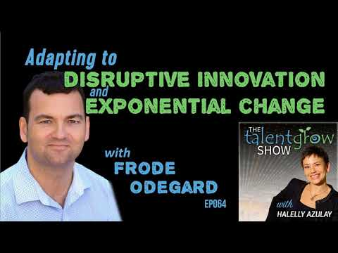 Ep064: Adapting to disruptive innovation and exponential change with Frode Odegard