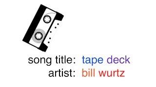music video: tape deck