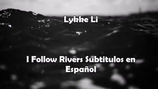 Lykke Li - I Follow Rivers (Subtitulos en Español)