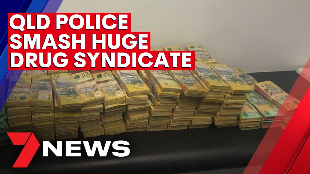 Police smash Brisbane-based drug syndicate worth millions | 7NEWS