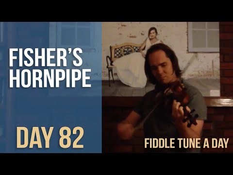 Fisher's Hornpipe - Fiddler Tune A Day - Day 82