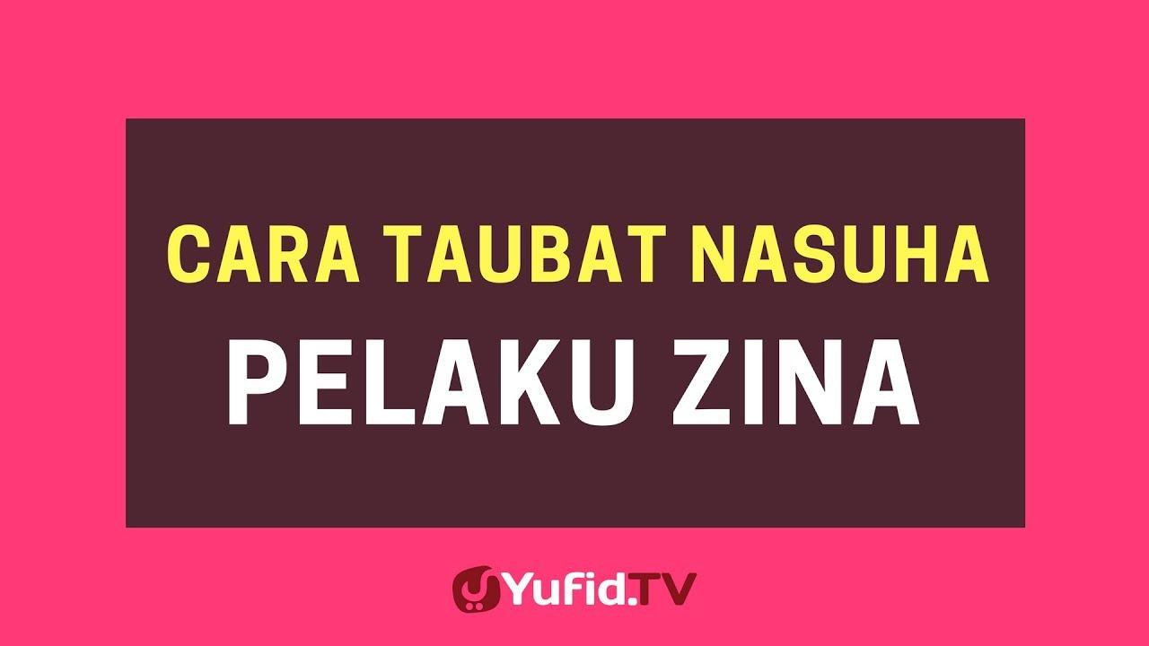 Cara Taubat Nasuha Pelaku Zina Poster Dakwah Yufid Tv