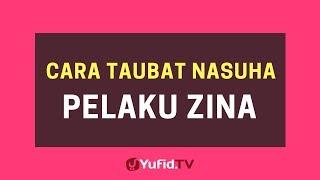 Download Video Cara Taubat Nasuha Pelaku Zina – Poster Dakwah Yufid TV MP3 3GP MP4