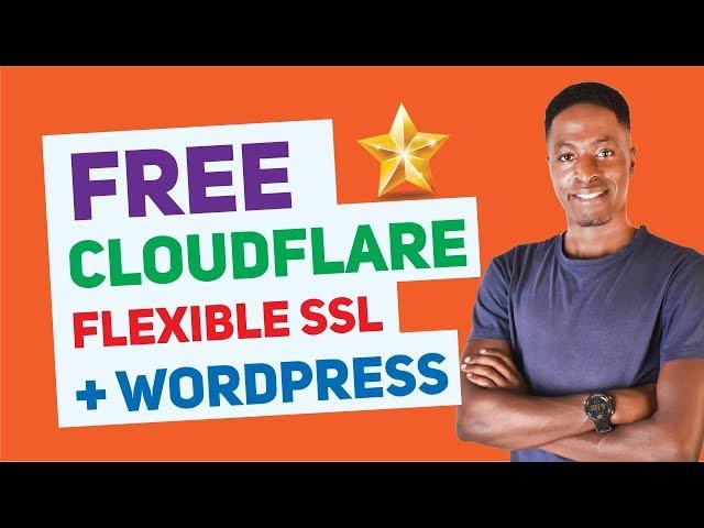 WordPress Tutorial: How To Install Flexible Cloudflare Free SSL in WordPress