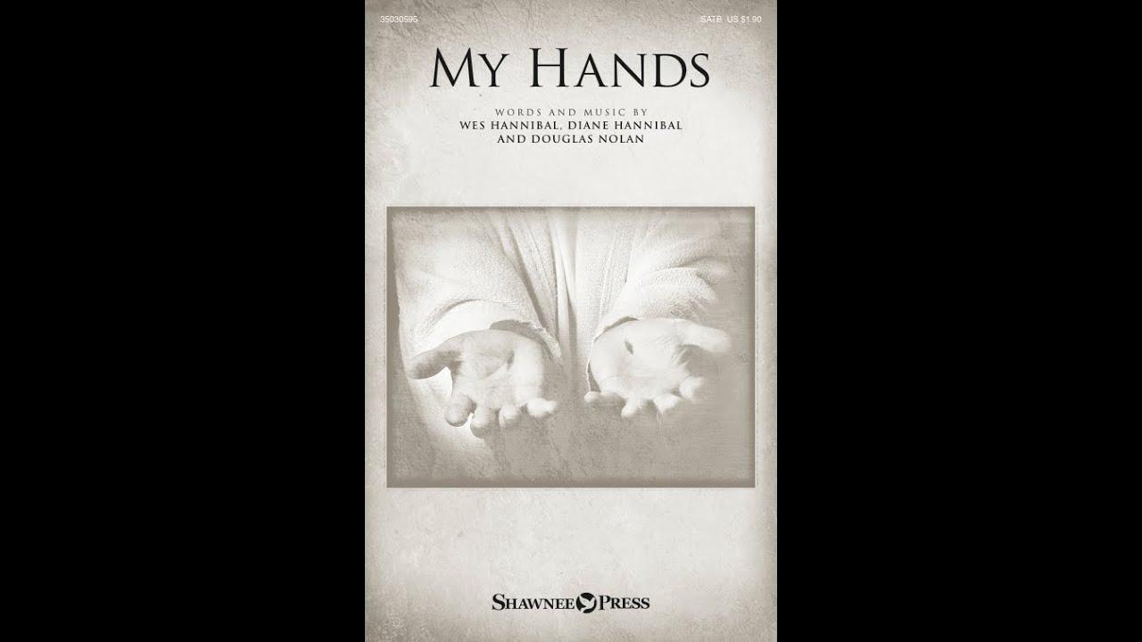MY HANDS - Wes Hannibal/Diane Hannibal/Douglas Nolan