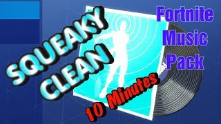"""Fortnite """"SQUEAKY CLEAN"""" Music Pack [10 min version]"""