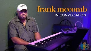 Frank McComb - In Conversation (Full Interview)