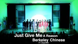 Berkeley Chinese A Cappella 2014 Spring Show 05 Just Give Me A Reason