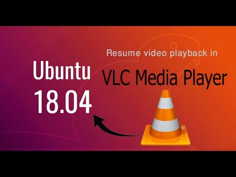 How to easily resume playback in VLC media player on Ubuntu 18 04 ...