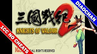 Knights of Valour 2 1CC / 三国战纪2 一币通关 (Diaochan/貂蟬) [Arcade] thumbnail