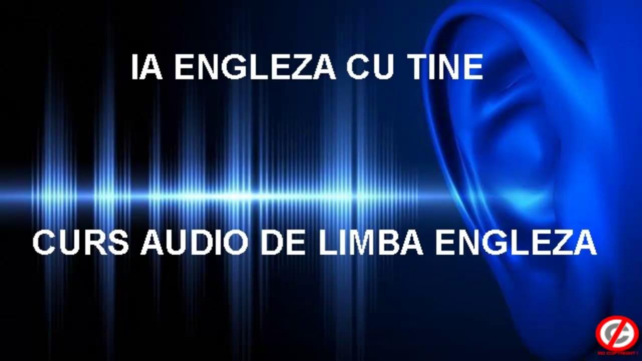 Curs audio de limba ENGLEZA - Ia Engleza cu tine - Lectia 1