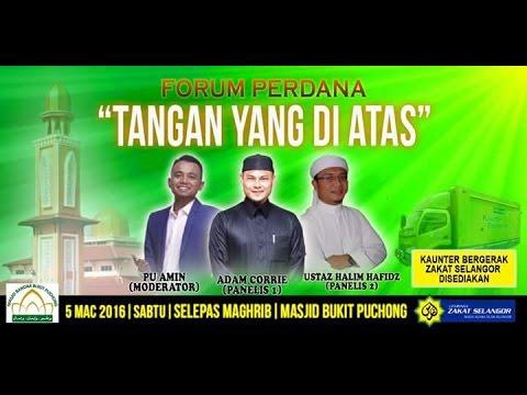 """Tangan Yang Di Atas"": PU Amin, Adam Corrie, Ustaz Halim Hafidz - Masjid Bukit Puchong | 5 Mac 2016"